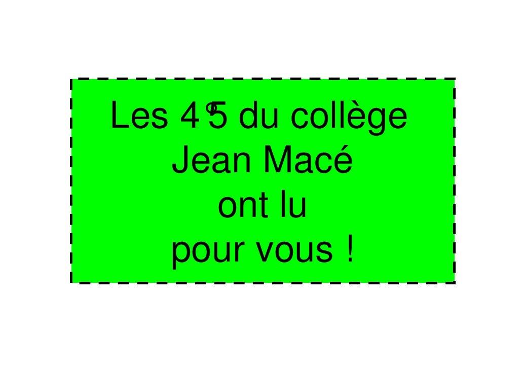 Les 4° du collège     5   Jean Macé      ont lu   pour vous !