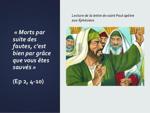 « Morts par suite des fautes, c'est bien par grâce que vous êtes sauvés » (Ep 2, 4-10) Lecture de la lettre de saint Paul ...