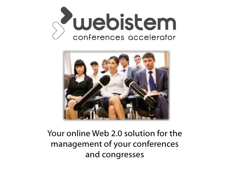 Your online Web 2.0 solution for the management of your conferences          and congresses