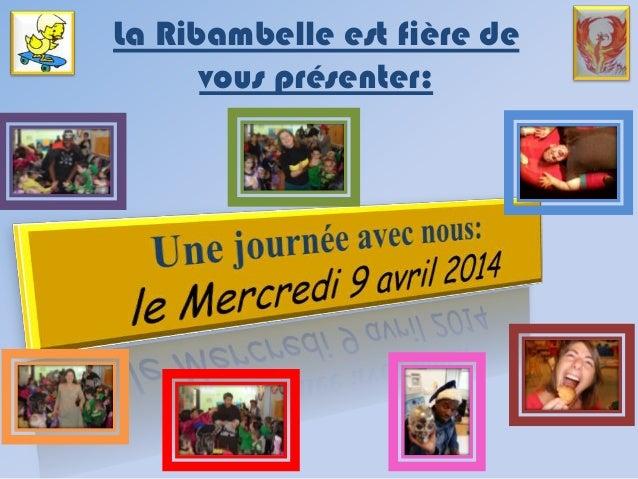 La Ribambelle est fière de vous présenter: