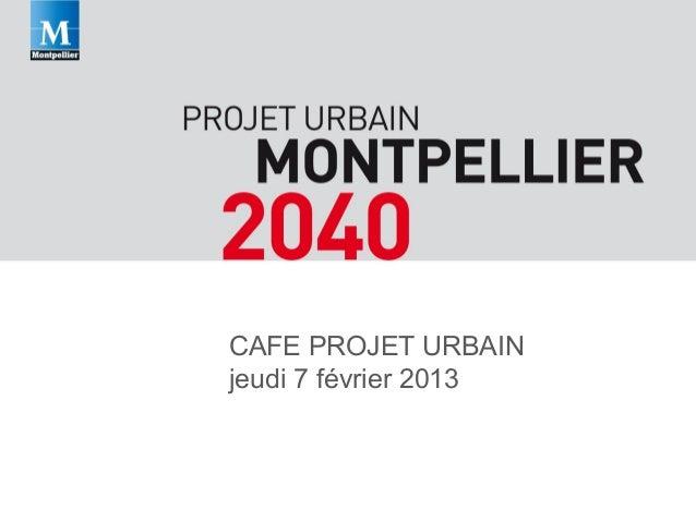 CAFE PROJET URBAINjeudi 7 février 2013