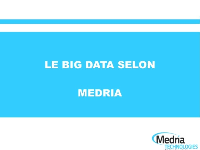 LE BIG DATA SELON     MEDRIA