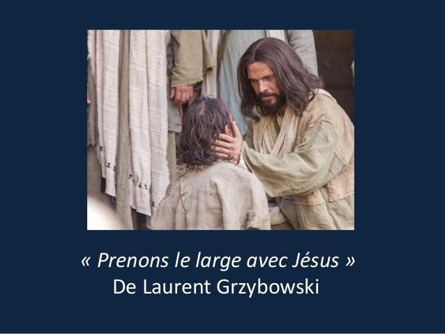 « Prenons le large avec Jésus » De Laurent Grzybowski