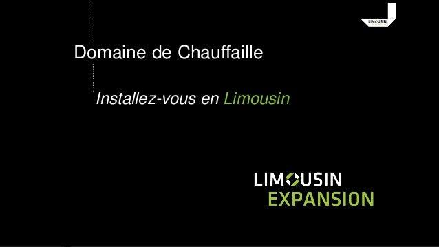 Domaine de Chauffaille  Installez-vous en Limousin