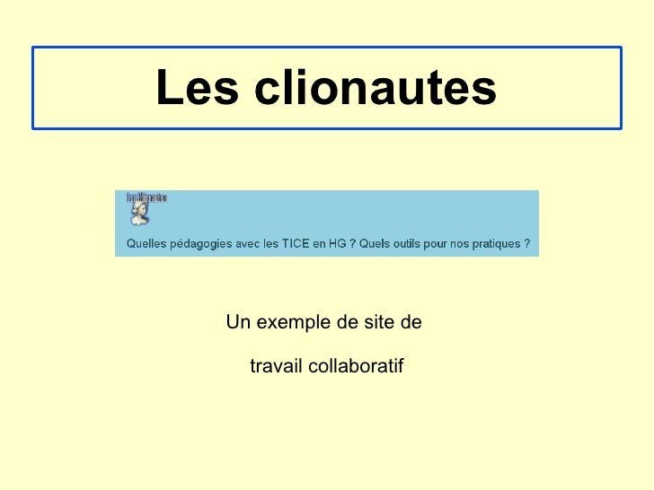 Les clionautes Un exemple de site de  travail collaboratif