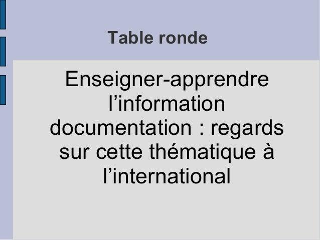 Table ronde Enseigner-apprendre l'information documentation : regards sur cette thématique à l'international