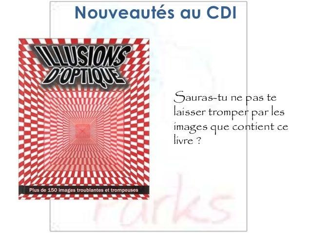Nouveautés au CDI Sauras-tu ne pas te laisser tromper par les images que contient ce livre ?