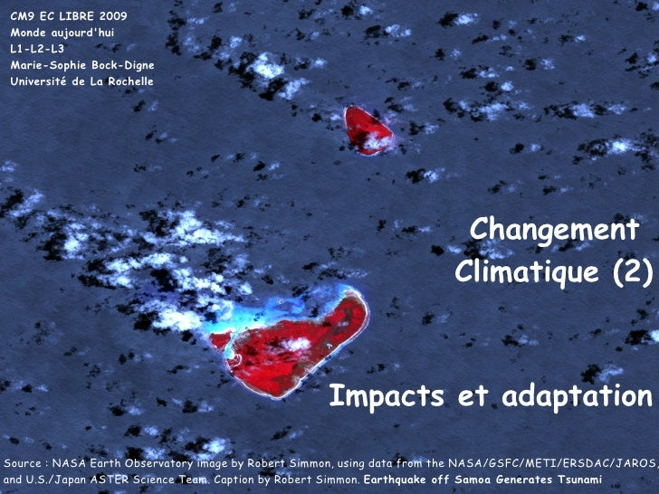 Changement  Climatique (2) Impacts et adaptation Source : NASA Earth Observatory image by Robert Simmon, using data from t...