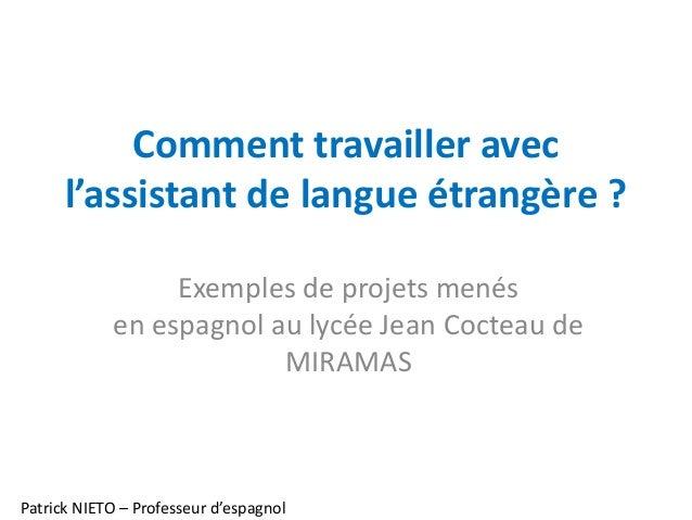 Comment travailler avec l'assistant de langue étrangère ? Exemples de projets menés en espagnol au lycée Jean Cocteau de M...