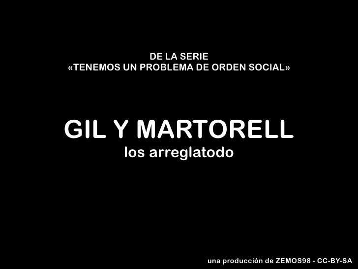 DE LA SERIE«TENEMOS UN PROBLEMA DE ORDEN SOCIAL»GIL Y MARTORELL         los arreglatodo                       una producci...