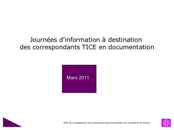 Journées d'information à destination  des correspondants TICE en documentation Pôle de compétences des professeurs documen...