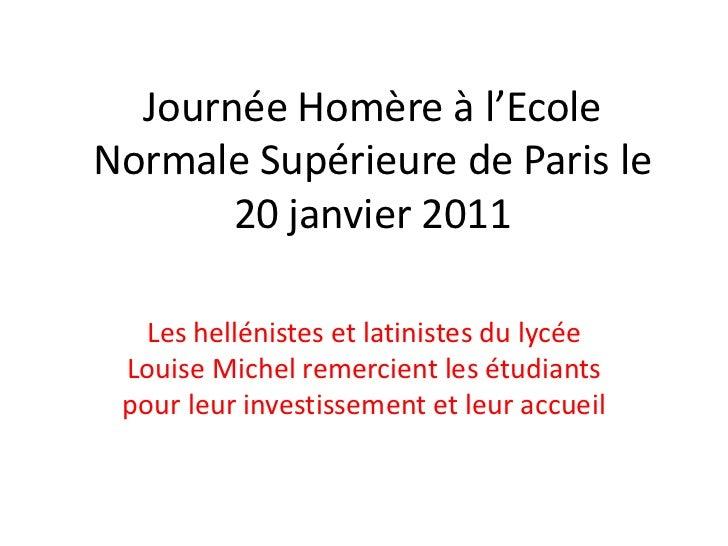 Journée Homère à l'Ecole Normale Supérieure de Paris le 20 janvier 2011<br />Les hellénistes et latinistes du lycée Louise...