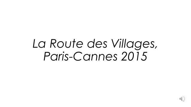La Route des Villages, Paris-Cannes 2015