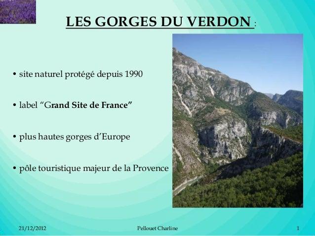"""LES GORGES DU VERDON :• site naturel protégé depuis 1990• label """"Grand Site de France""""• plus hautes gorges d'Europe• pôle ..."""