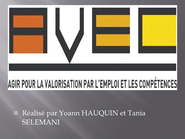 <ul><li>Réalisé par Yoann HAUQUIN et Tania SELEMANI </li></ul>