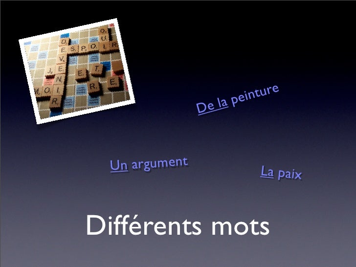 einture                   e la   p                 D     Un argument                 La paix    Différents mots