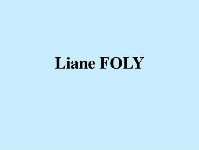 Diaporama de présentation de Liane FOLY élaboré par Richard SORBET