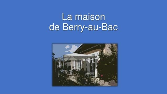 La maisonde Berry-au-Bac