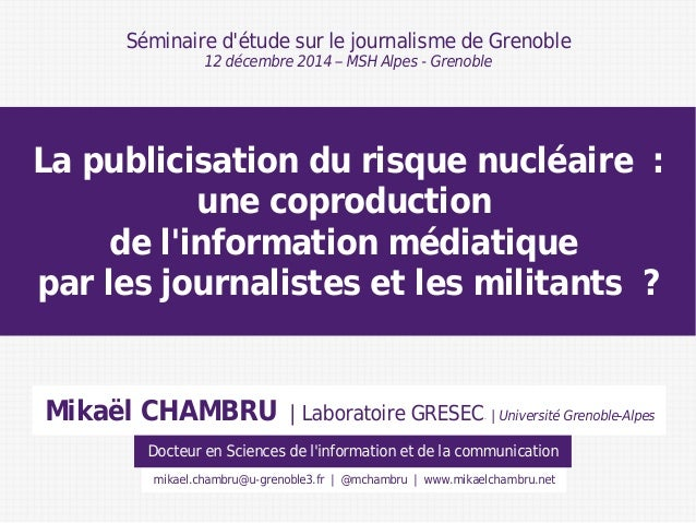 La publicisation du risque nucléaire :  une coproduction  de l'information médiatique  par les journalistes et les militan...