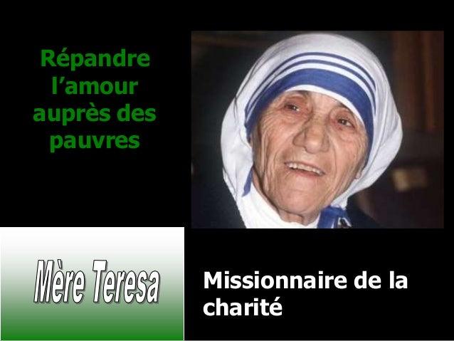 Répandre l'amour auprès des pauvres Missionnaire de la charité