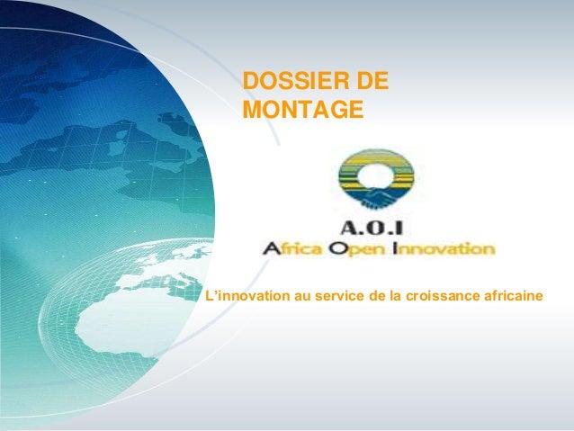 L'innovation au service de la croissance africaine DOSSIER DE MONTAGE