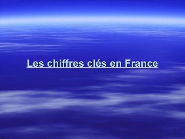 Les chiffres clés en FranceLes chiffres clés en France