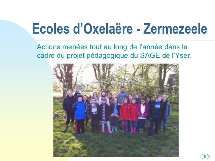 Ecoles d'Oxelaëre - Zermezeele<br />Actions menées tout au long de l'année dans le cadre du projet pédagogique du SAGE de ...