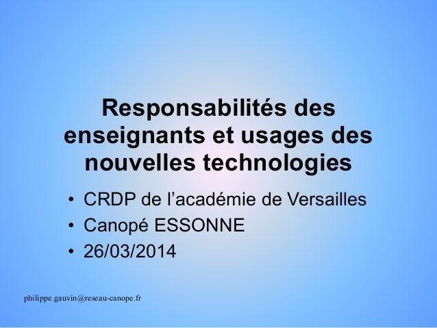 Responsabilités des enseignants et usages des nouvelles technologies • CRDP de l'académie de Versailles • Canopé ESSONNE •...
