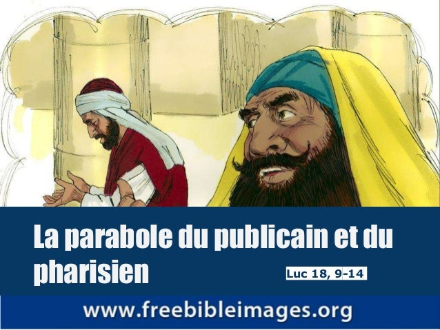 La parabole du publicain et du pharisien Luc 18, 9-14