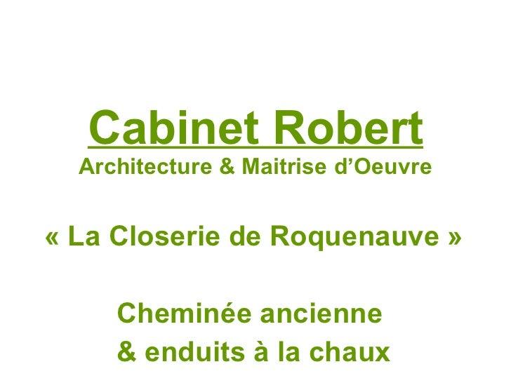 Cabinet Robert Architecture & Maitrise d'Oeuvre «La Closerie de Roquenauve» Cheminée ancienne  & enduits à la chaux