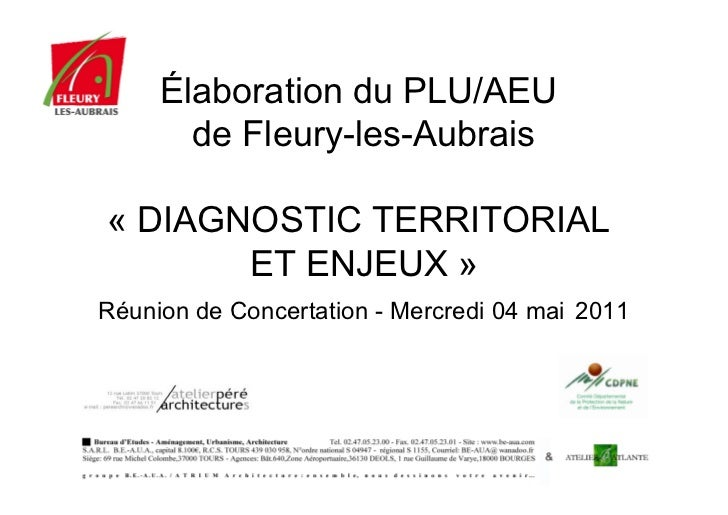 Élaboration du PLU/AEU       de Fleury-les-Aubrais« DIAGNOSTIC TERRITORIAL       ET ENJEUX »Réunion de Concertation - Merc...