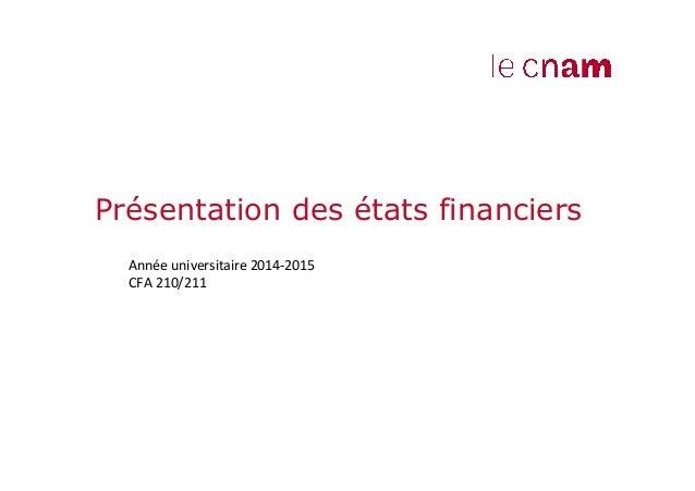 Présentation des états financiers  Année  universitaire  2014-‐2015  CFA  210/211