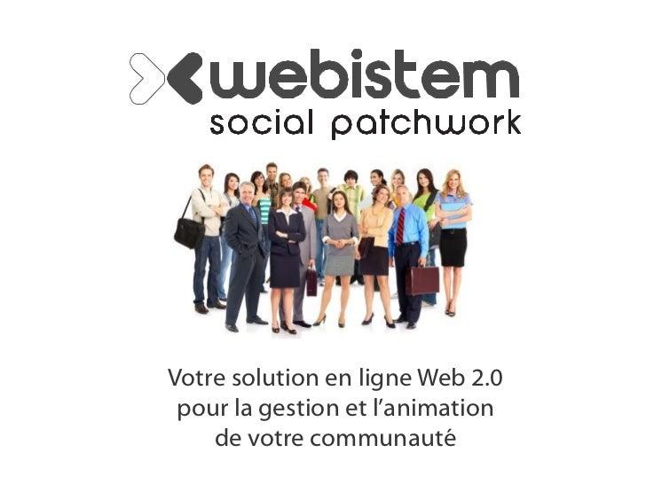 Votre solution en ligne Web 2.0 pour la gestion et l'animation    de votre communauté