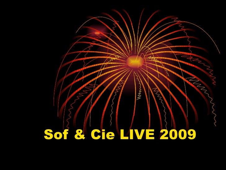 Sof & Cie LIVE 2009