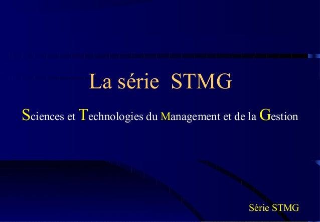 La série STMGSciences et Technologies du Management et de la Gestion                                             Série STMG