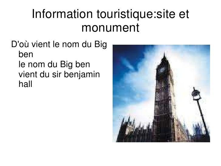 Information touristique:site et monument<br />D'où vient le nom du Big ben                                                ...