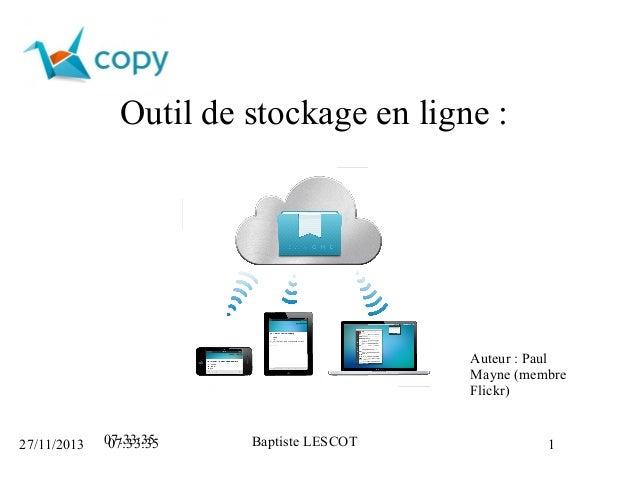 Outil de stockage en ligne : Copy  Auteur : Paul Mayne (membre Flickr)  27/11/2013  07:33:35 07:33:35  Baptiste LESCOT  1