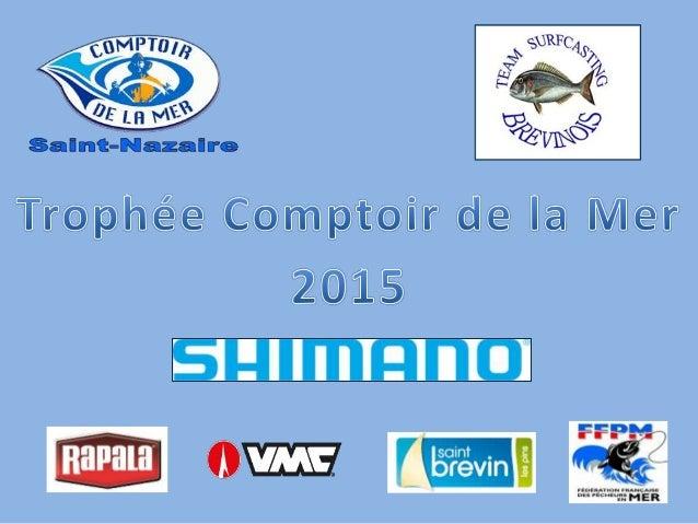 Diaporama Trophée Comptoir de la Mer du 25 Avril 2015 à Saint-Brévin