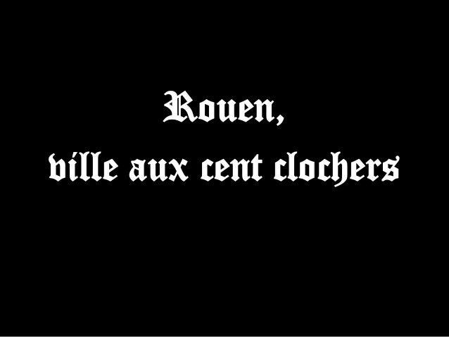 Rouen, ville aux cent clochers