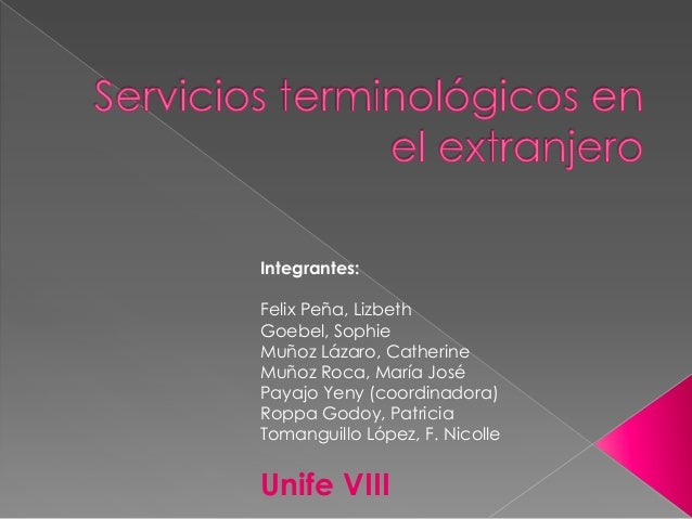 Integrantes:Felix Peña, LizbethGoebel, SophieMuñoz Lázaro, CatherineMuñoz Roca, María JoséPayajo Yeny (coordinadora)Roppa ...