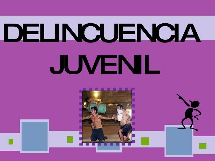 DELINCUENCIA  JUVENIL