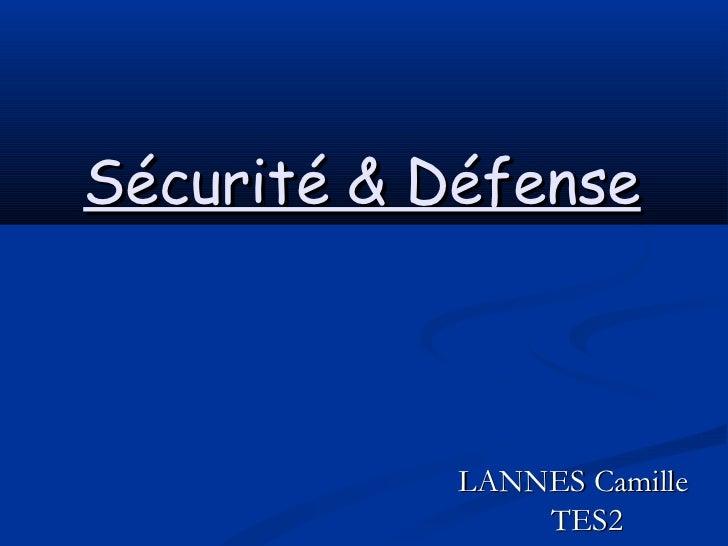 Sécurité & Défense   LANNES Camille TES2