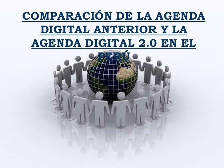 COMPARACIÓN DE LA AGENDA DIGITAL ANTERIOR Y LA AGENDA DIGITAL 2.0 EN EL PERÚ<br />