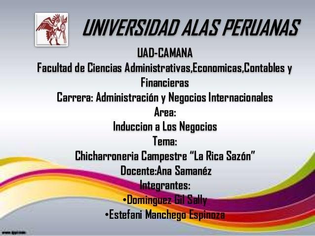 UNIVERSIDAD ALAS PERUANAS UAD-CAMANA Facultad de Ciencias Administrativas,Economicas,Contables y Financieras Carrera: Admi...