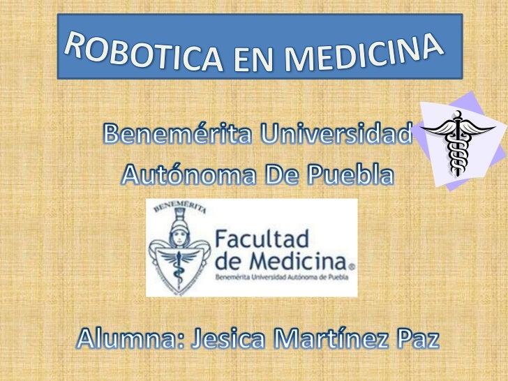 • Posee diversas aplicaciones en cuestiones de                      salud.Los robots son un instrumento indispensable en  ...