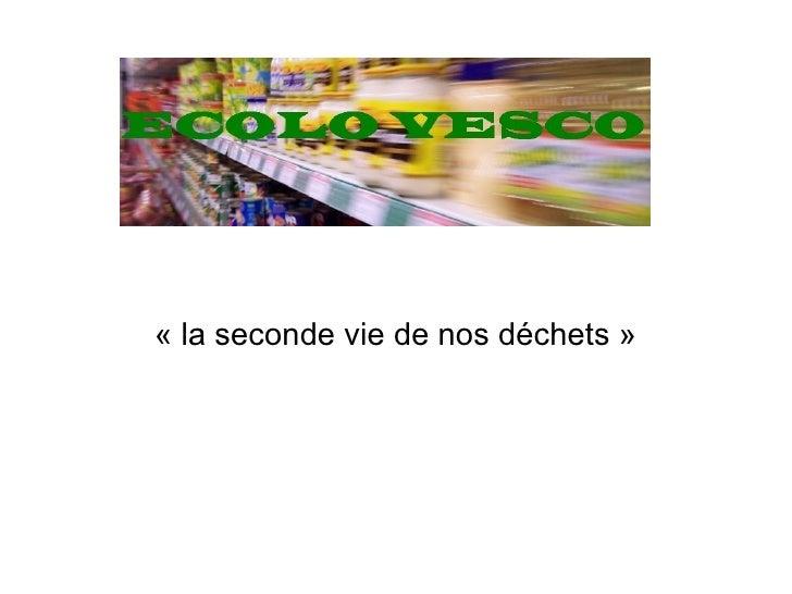 « la seconde vie de nos déchets »