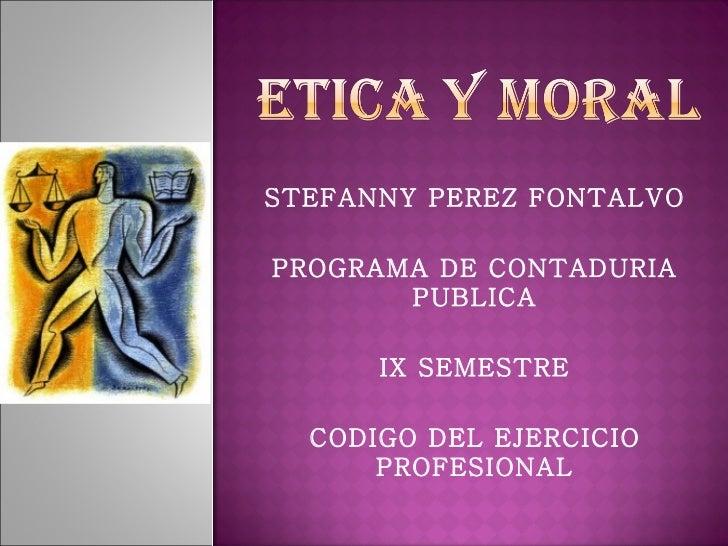 STEFANNY PEREZ FONTALVO PROGRAMA DE CONTADURIA PUBLICA IX SEMESTRE CODIGO DEL EJERCICIO PROFESIONAL