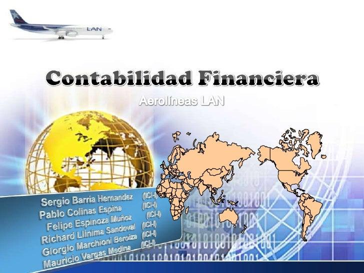 Aerolíneas LAN <br />Contabilidad Financiera<br />                     Sergio BarriaHernandez(ICI-I)<br />Pablo Colinas Es...