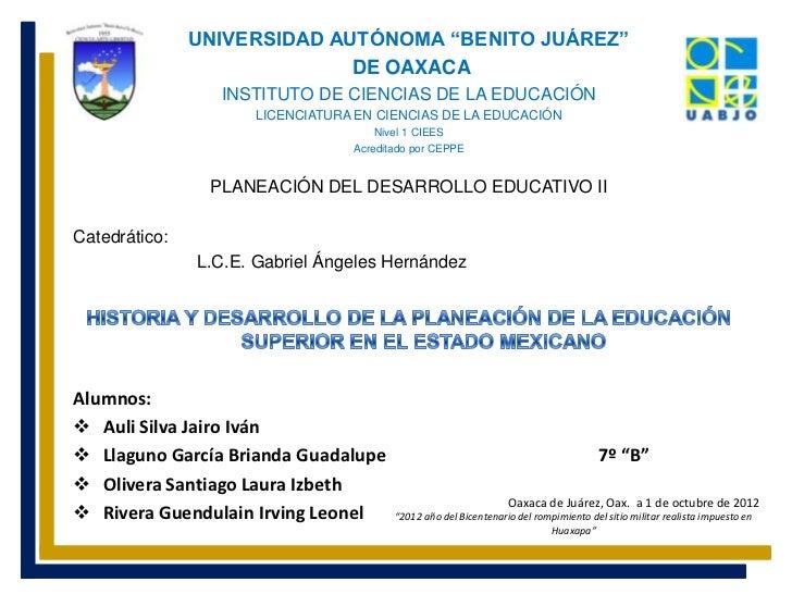 HISTORIA Y DESARROLLO DE LA PLANEACIÓN DE LA EDUCACIÓN SUPERIOR EN EL ESTADO MEXICANO