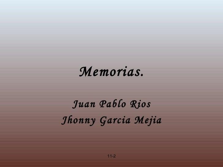 Memorias. Juan Pablo Rios Jhonny Garcia Mejia